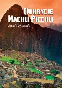 Okładka książki Odkrycie Machu Picchu
