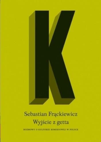 Okładka książki Wyjście z getta. Rozmowy o kulturze komiksowej w Polsce