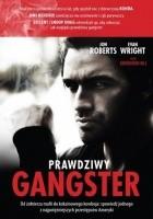 Prawdziwy gangster. Od żołnierza mafii do kokainowego kowboja i tajnego współpracownika władz