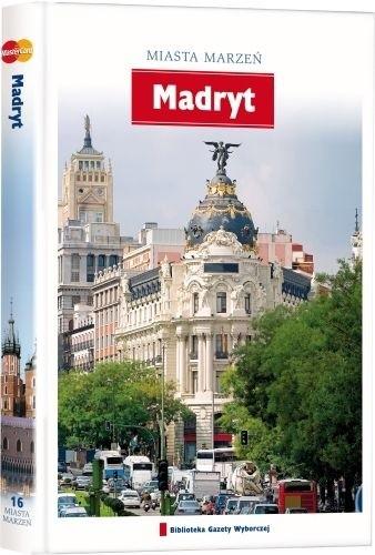Okładka książki Miasta Marzeń. Madryt