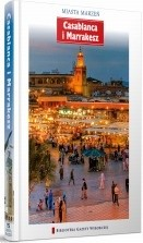 Okładka książki Miasta Marzeń. Casablanca i Marrakesz