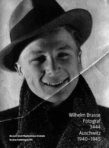 Okładka książki Wilhelm Brasse. Fotograf. 3444. Auschwitz 1940-1945