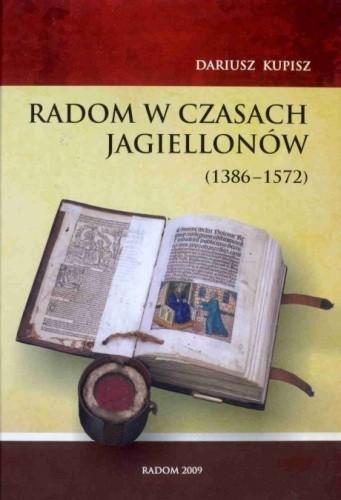 Okładka książki Radom w czasach Jagiellonów (1386-1572)