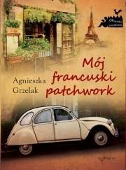 Okładka książki Mój francuski patchwork