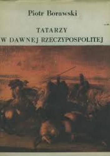 Okładka książki Tatarzy w dawnej Rzeczypospolitej