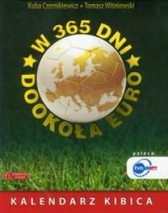 Okładka książki W 365 dni dookoła Euro Kalendarz kibica