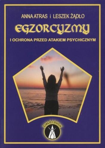 Okładka książki Egzorcyzmy i ochrona przed atakiem psychicznym