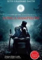 Abraham Lincoln. Łowca wampirów