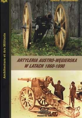 Okładka książki Artyleria austro-węgierska w latach 1860-1890