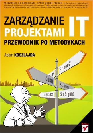 Okładka książki Zarządzanie projektami IT. Przewodnik po metodykach