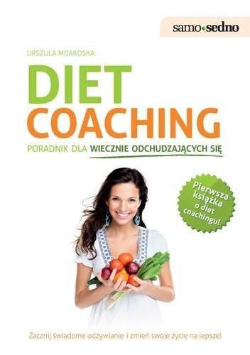 Okładka książki Diet coaching. Poradnik dla wiecznie odchudzających się