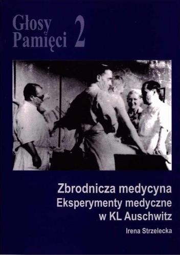 Okładka książki Głosy Pamięci 2. Zbrodnicza medycyna. Eksperymenty medyczne w KL Auschwitz