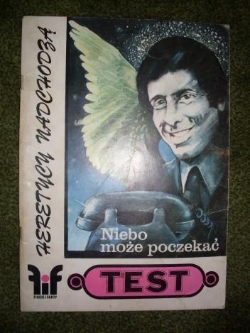 Okładka książki Test, Niebo może poczekać, Heretycy nadchodzą