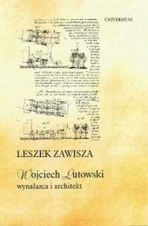 Okładka książki Wojciech Lutowski - Wynalazca i architekt. Jego życie i praca w Wenezueli XIX wieku