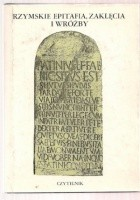 Rzymskie epitafia, zaklęcia i wróżby