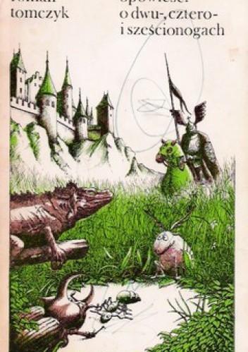 Okładka książki Opowieści o dwu-, cztero- i sześcionogach