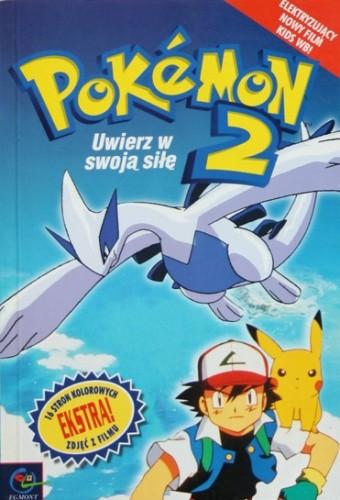 Okładka książki Pokemon 2 - Uwierz w swoja siłę