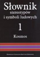 Słownik stereotypów i symboli ludowych; Tom I Kosmos; 1: Niebo, światła niebieskie, ogień, kamienie