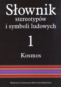 Okładka książki Słownik stereotypów i symboli ludowych; Tom I Kosmos; 1: Niebo, światła niebieskie, ogień, kamienie