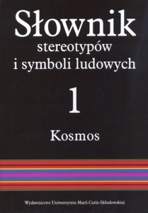 Okładka książki Słownik stereotypów i symboli ludowych; Tom I Kosmos; 4: Świat, światło, metale