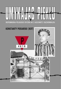 Okładka książki Umykając piekłu. Wspomnienia polskiego oficera z Auschwitz i Buchenwaldu