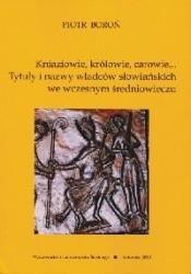 Okładka książki Kniaziowie, królowie, carowie... Tytuły i nazwy władców słowiańskich we wczesnym średniowieczu