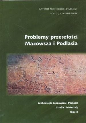 Okładka książki Problemy przeszłości Mazowsza i Podlasia