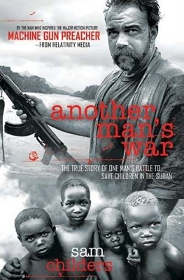 Okładka książki Another Man's War. The True Story of One Man's Battle to Save Children in the Sudan