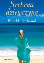 Srebrna dziewczyna - Elin Hilderbrand