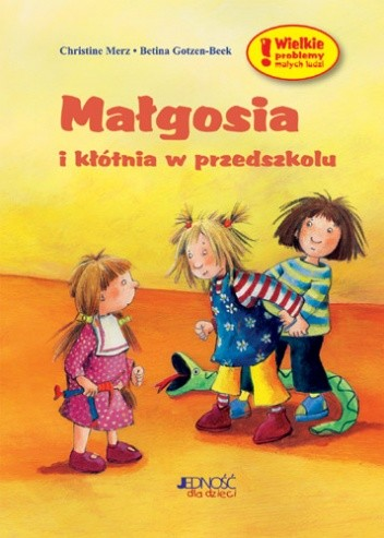 Okładka książki Małgosia i kłótnia w przedszkolu