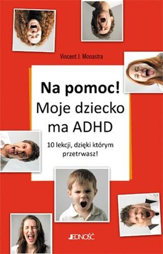Okładka książki Na pomoc! Moje dziecko ma ADHD