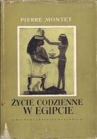 Życie codzienne w Egipcie w epoce Ramessydów XIII-XII w. p. n. e.