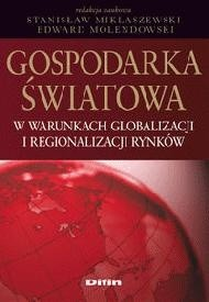 Okładka książki Gospodarka światowa w warunkach globalizacji i regionalizacji rynków