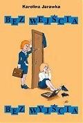 Okładka książki Bez wejścia, bez wyjścia
