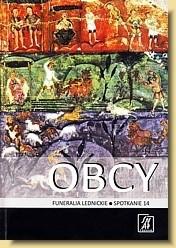 Okładka książki Obcy. Funeralia Lednickie — spotkanie 14