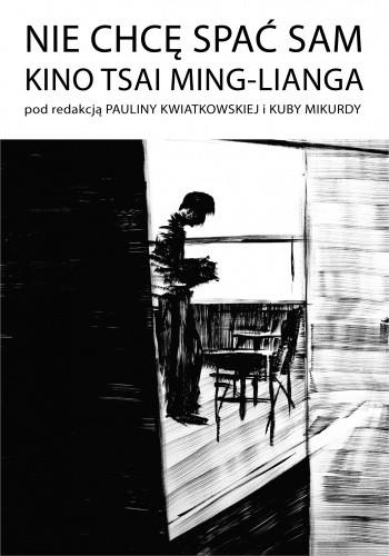 Okładka książki Nie chcę spać sam. Kino Tsai Ming-Lianga.