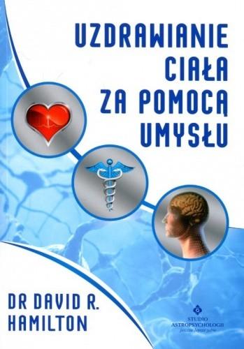 Okładka książki Uzdrawianie ciała za pomocą umysłu
