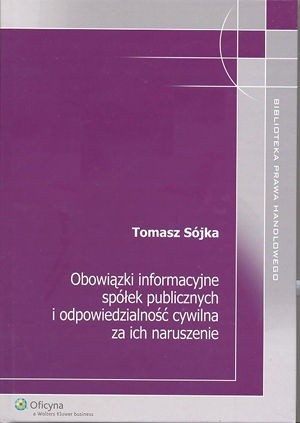 Okładka książki Obowiązki informacyjne spółek publicznych i odpowiedzialność cywilna za ich naruszenie