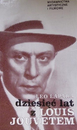 Okładka książki Dziesięć lat z Louis Jouvetem