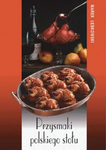 Okładka książki Przysmaki polskiego stołu