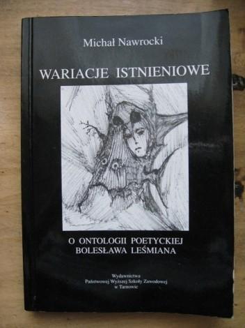 Okładka książki Wariacje istnieniowe. O ontologii poetyckiej Bolesława Leśmiana.