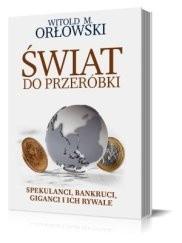 Okładka książki Świat do przeróbki. Spekulanci, bankruci, giganci i ich rywale