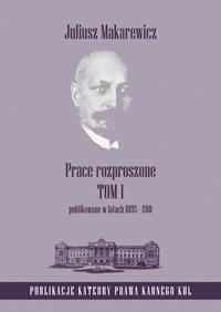 Okładka książki Prace rozproszone. Tom 1. Publikowane w latach 1895-1901
