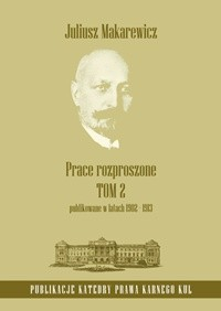 Okładka książki Prace rozproszone. Tom 2. Publikowane w latach 1902-1913
