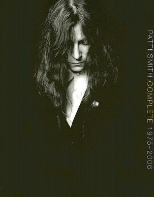 Okładka książki Patti Smith Complete 1975-2006: Lyrics, Reflections and Notes for the Future