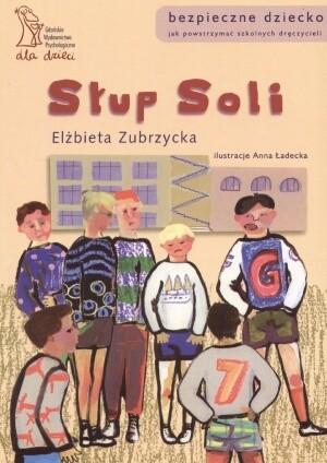 Okładka książki Słup soli. Jak powstrzymać szkolnych dręczycieli