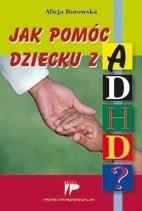 Okładka książki Jak pomóc dziecku z ADHD?