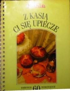 Okładka książki Z Kasią ci się upiecze