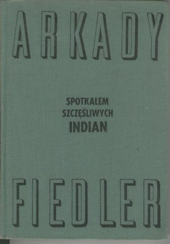 Okładka książki Spotkałem szczęśliwych Indian