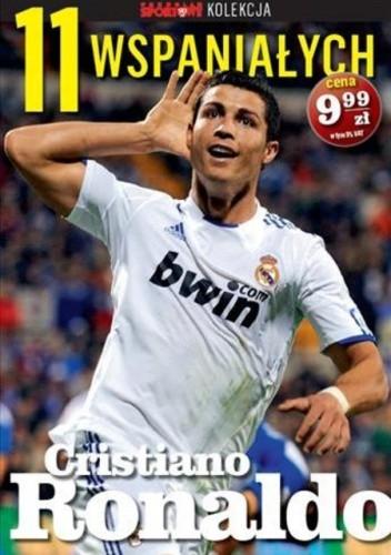 Okładka książki 11 wspaniałych. Cristiano Ronaldo